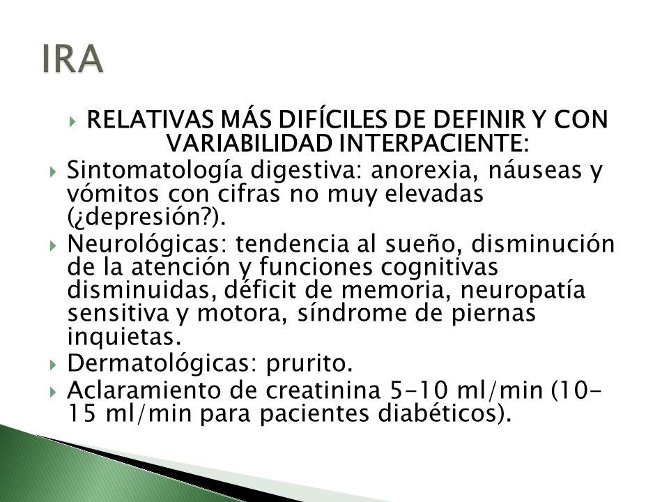 RELATIVAS MÁS DIFÍCILES DE DEFINIR Y CON VARIABILIDAD INTERPACIENTE: