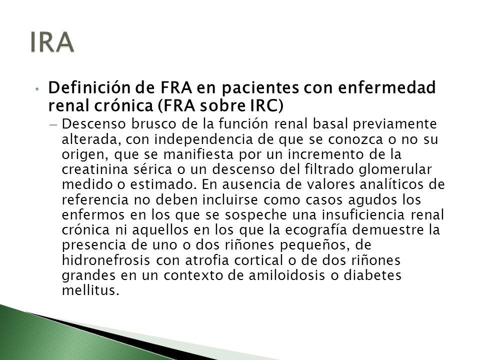 IRA Definición de FRA en pacientes con enfermedad renal crónica (FRA sobre IRC)