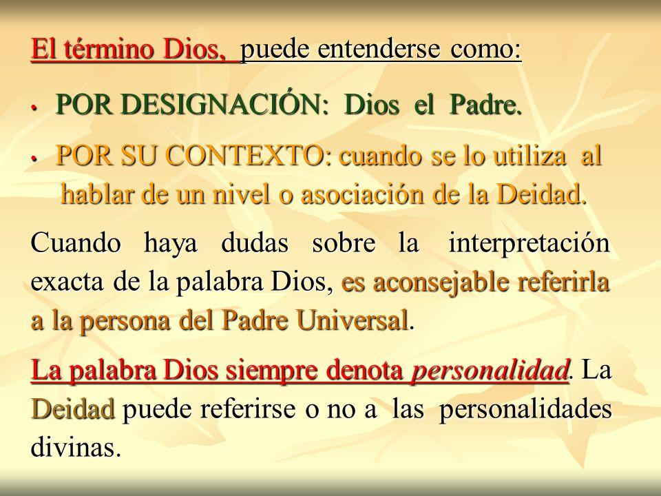 El término Dios, puede entenderse como: