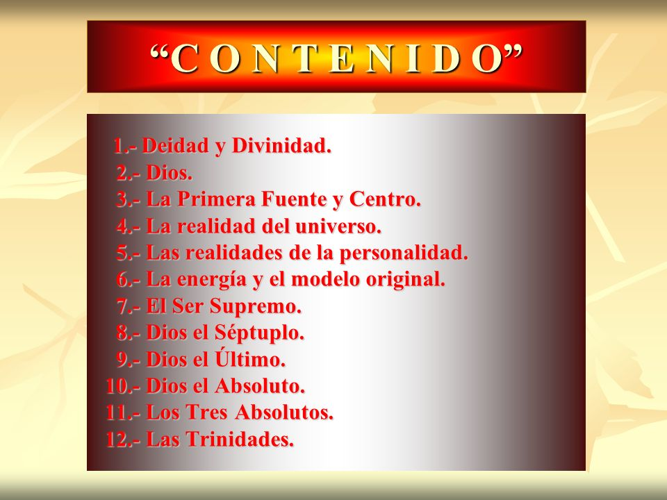 C O N T E N I D O 2.- Dios. 3.- La Primera Fuente y Centro.