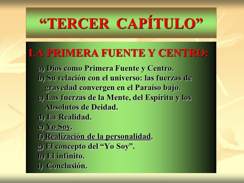 TERCER CAPÍTULO LA PRIMERA FUENTE Y CENTRO: