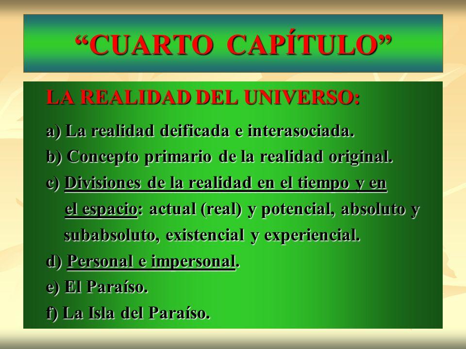 CUARTO CAPÍTULO LA REALIDAD DEL UNIVERSO: