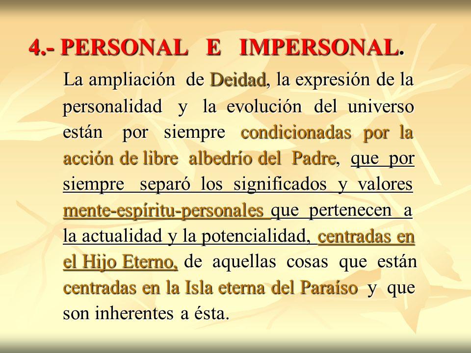4.- PERSONAL E IMPERSONAL. La ampliación de Deidad, la expresión de la