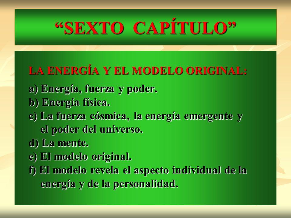 SEXTO CAPÍTULO LA ENERGÍA Y EL MODELO ORIGINAL: