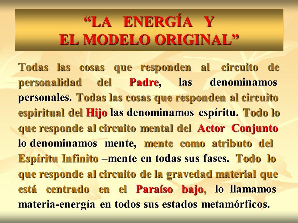 LA ENERGÍA Y EL MODELO ORIGINAL