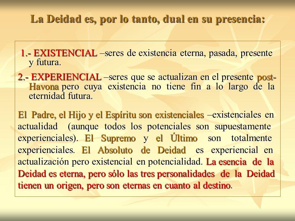 La Deidad es, por lo tanto, dual en su presencia: