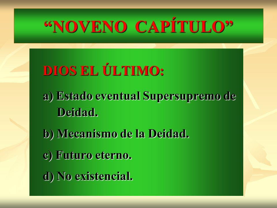 NOVENO CAPÍTULO a) Estado eventual Supersupremo de Deidad.