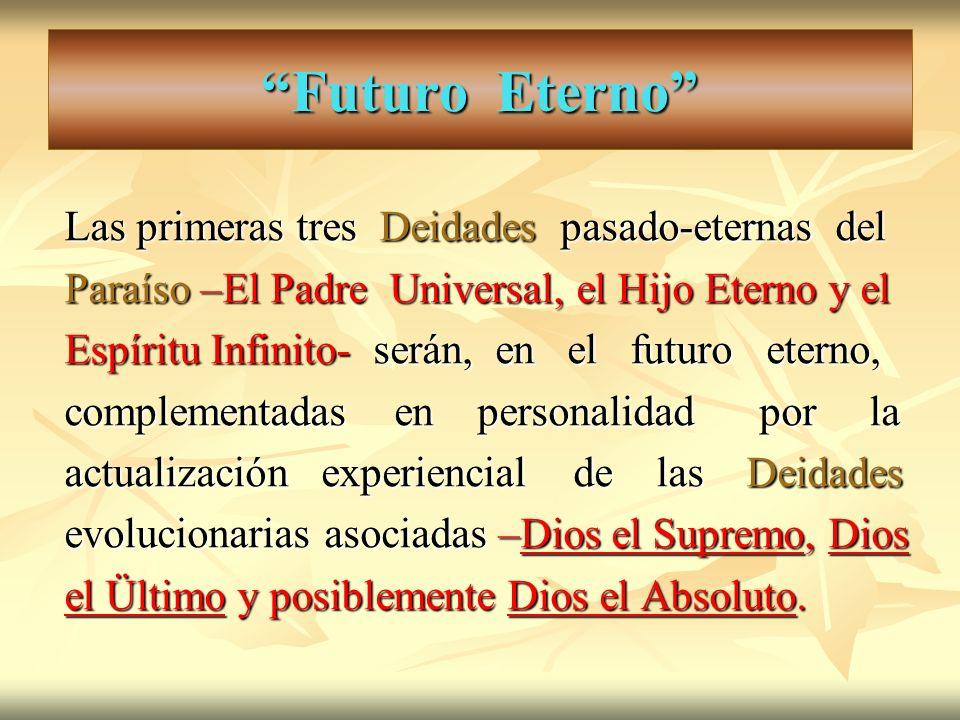 Futuro Eterno Las primeras tres Deidades pasado-eternas del