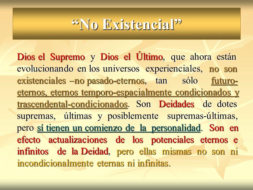 No Existencial Dios el Supremo y Dios el Último, que ahora están