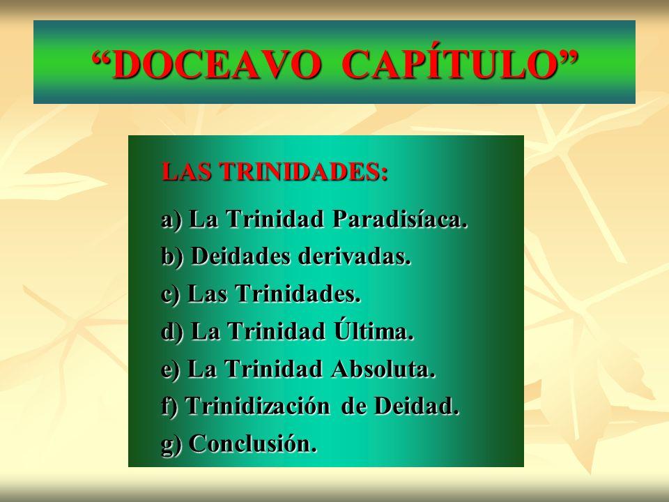 DOCEAVO CAPÍTULO LAS TRINIDADES: a) La Trinidad Paradisíaca.