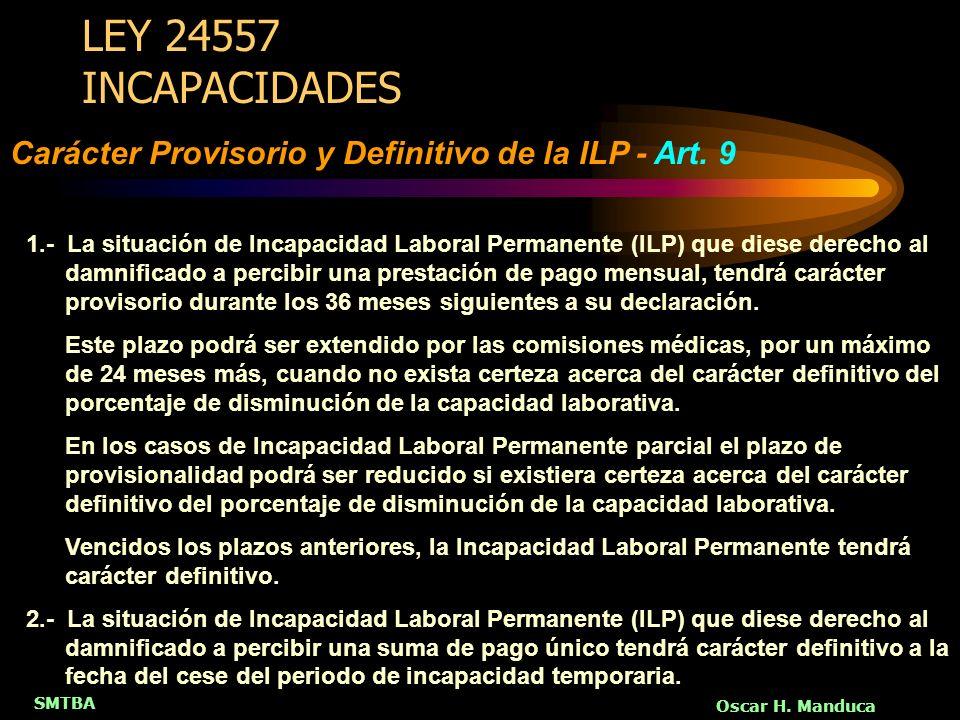 LEY 24557 INCAPACIDADES Carácter Provisorio y Definitivo de la ILP - Art. 9.