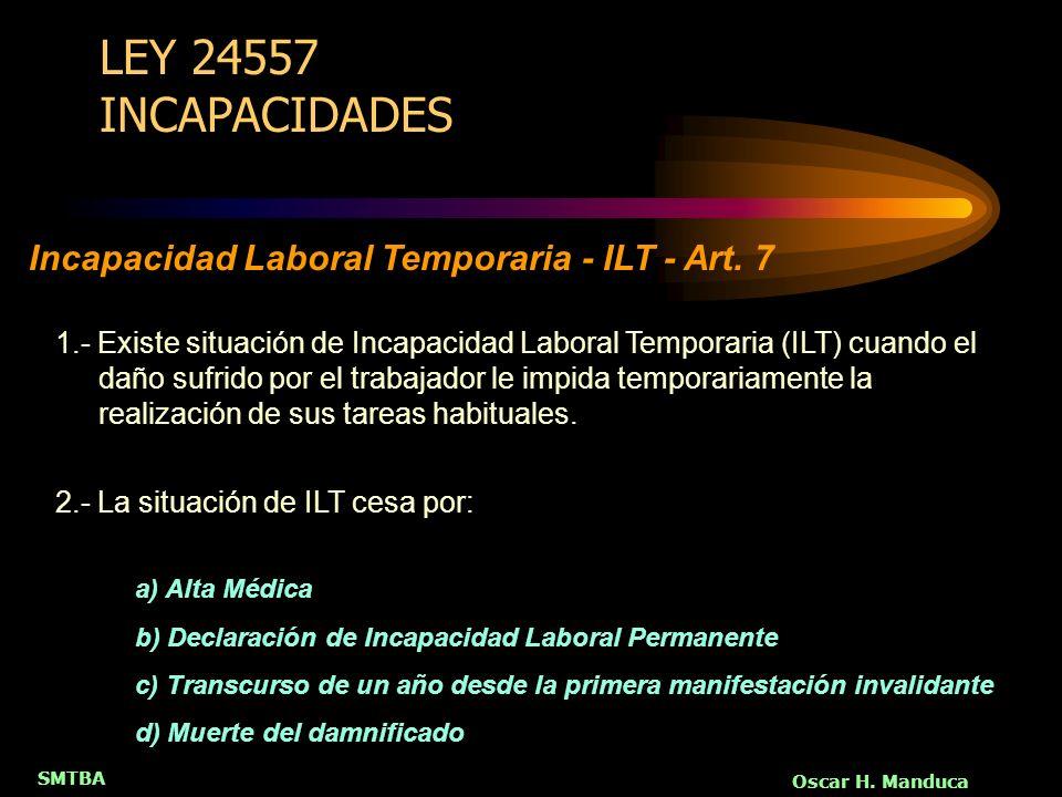 LEY 24557 INCAPACIDADES Incapacidad Laboral Temporaria - ILT - Art. 7