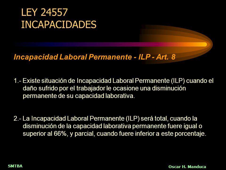 LEY 24557 INCAPACIDADES Incapacidad Laboral Permanente - ILP - Art. 8