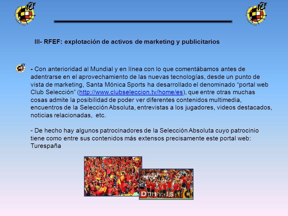 III- RFEF: explotación de activos de marketing y publicitarios