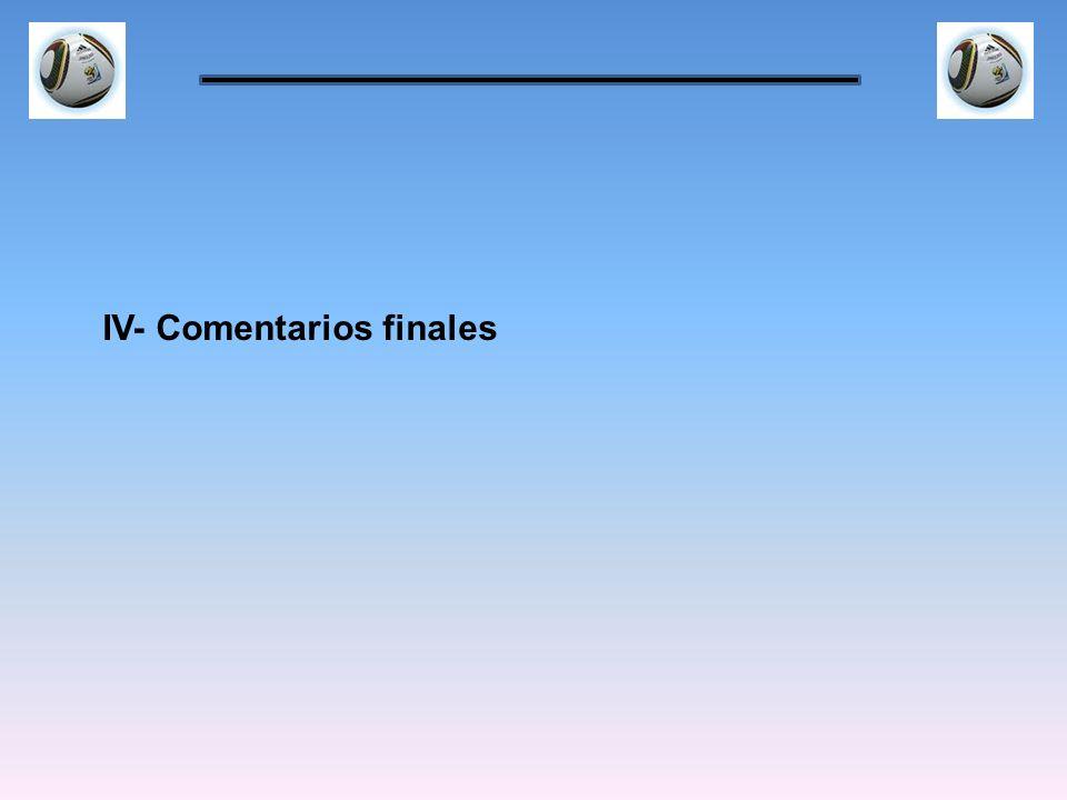 IV- Comentarios finales