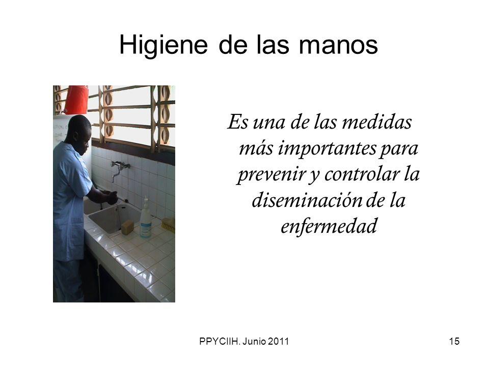 Higiene de las manos Es una de las medidas más importantes para prevenir y controlar la diseminación de la enfermedad.