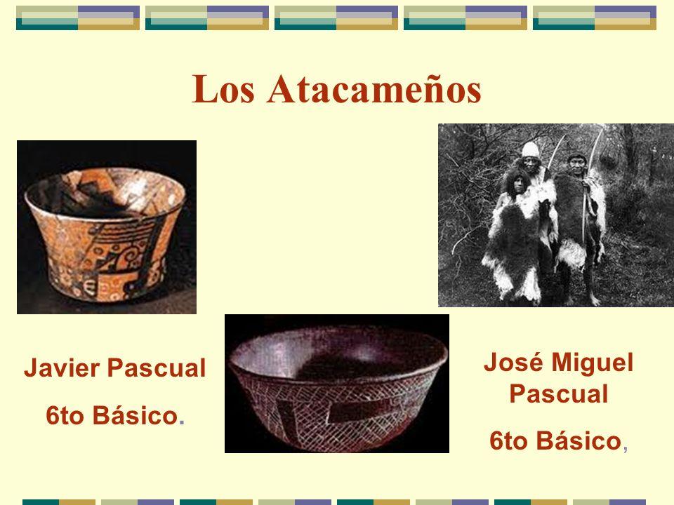 Los Atacameños José Miguel Pascual Javier Pascual 6to Básico