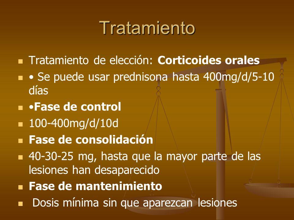 Tratamiento Tratamiento de elección: Corticoides orales