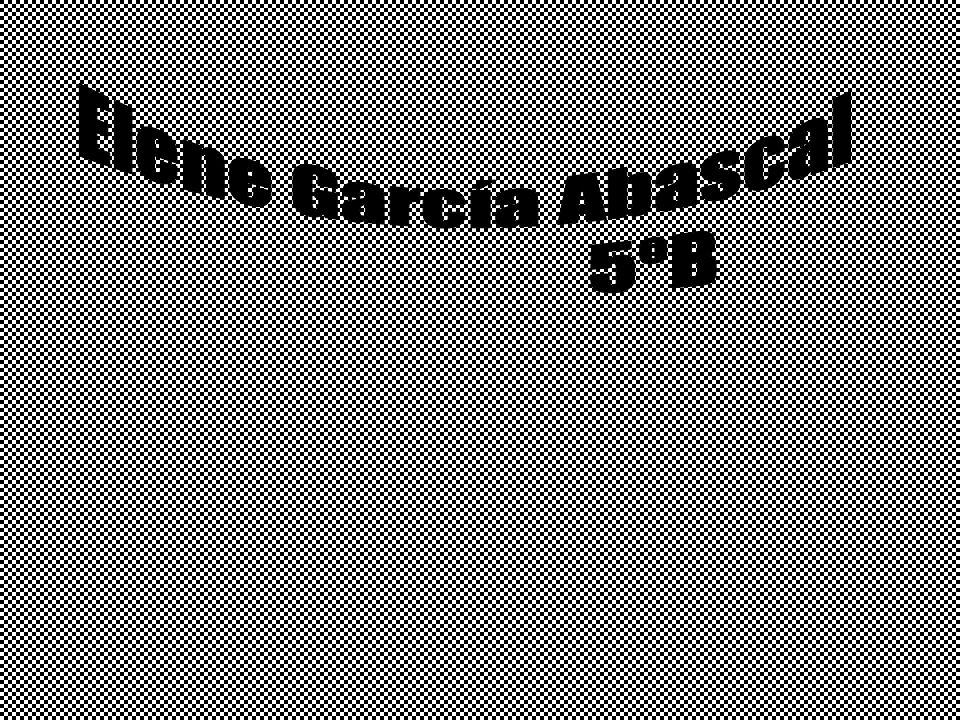 Elene García Abascal 5ºB
