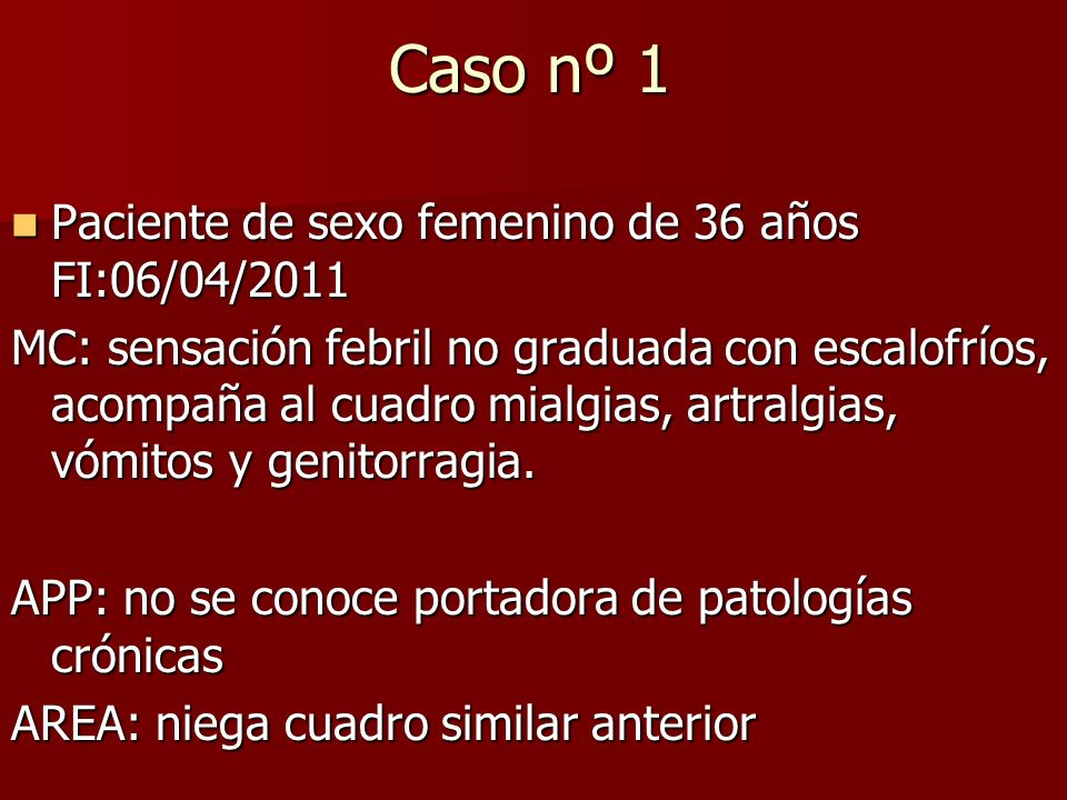 Caso nº 1 Paciente de sexo femenino de 36 años FI:06/04/2011