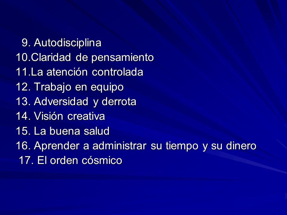 9. Autodisciplina 10.Claridad de pensamiento. 11.La atención controlada. 12. Trabajo en equipo. 13. Adversidad y derrota.