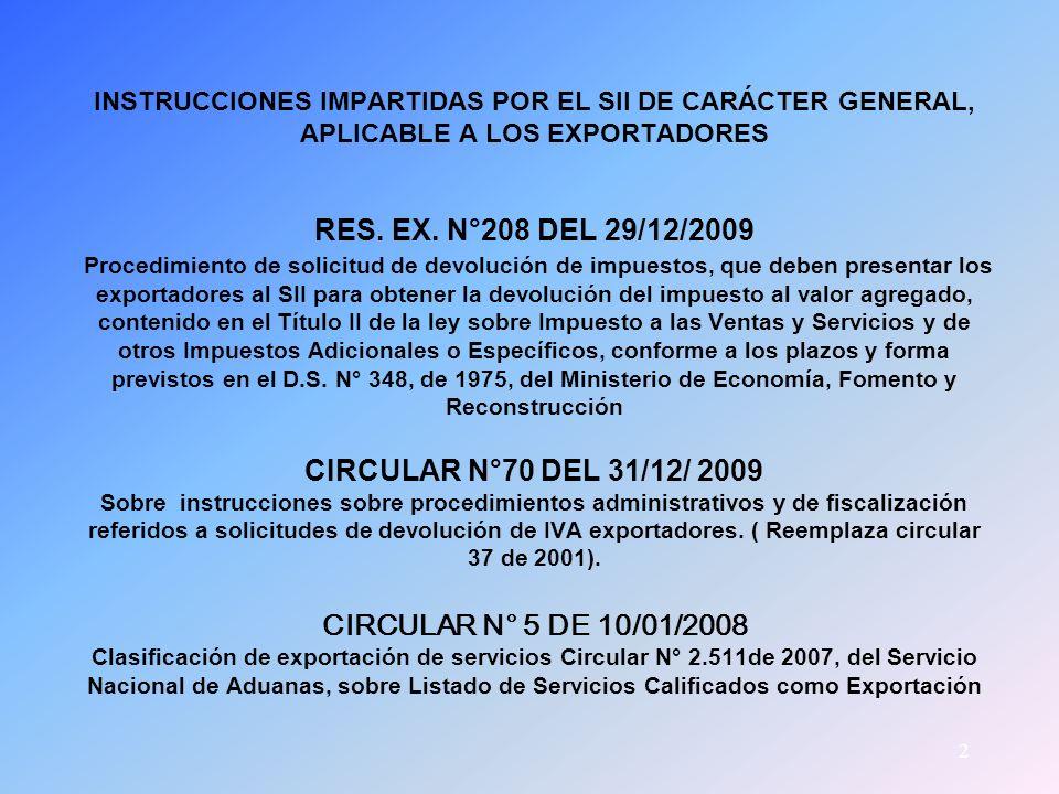 INSTRUCCIONES IMPARTIDAS POR EL SII DE CARÁCTER GENERAL, APLICABLE A LOS EXPORTADORES RES.