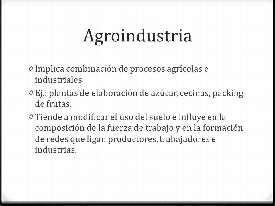 Agroindustria Implica combinación de procesos agrícolas e industriales