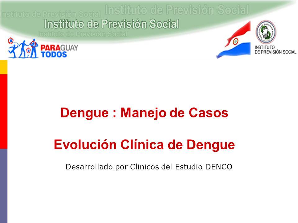 Dengue : Manejo de Casos Evolución Clínica de Dengue