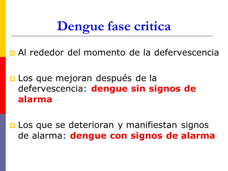 Dengue fase critica Al rededor del momento de la defervescencia
