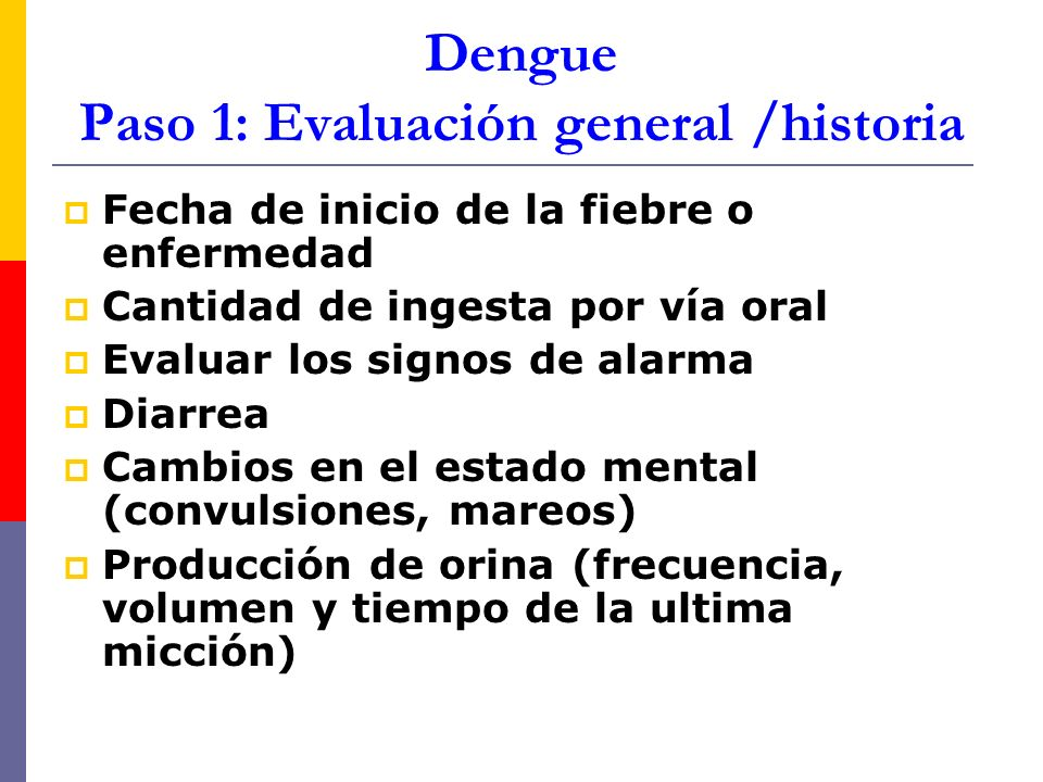 Dengue Paso 1: Evaluación general /historia