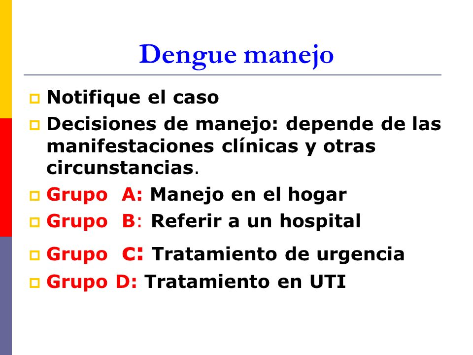 Dengue manejo Notifique el caso