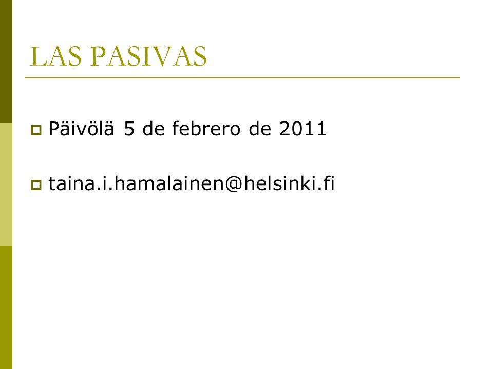 LAS PASIVAS Päivölä 5 de febrero de 2011