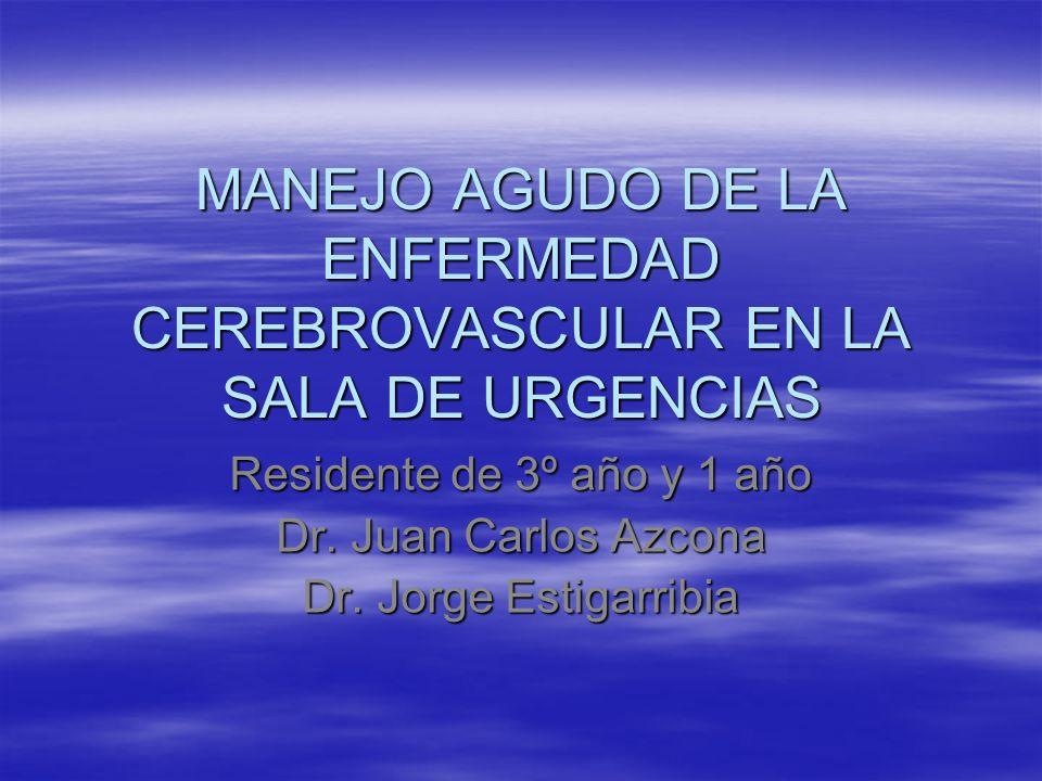 MANEJO AGUDO DE LA ENFERMEDAD CEREBROVASCULAR EN LA SALA DE URGENCIAS