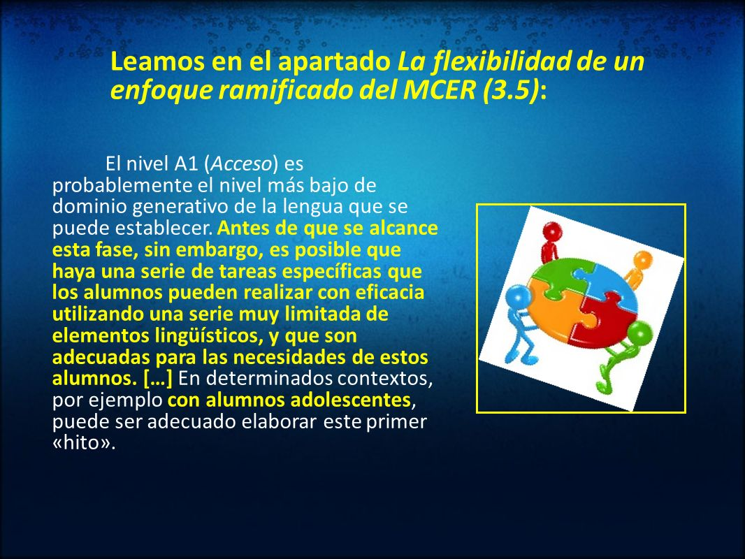 Leamos en el apartado La flexibilidad de un enfoque ramificado del MCER (3.5):