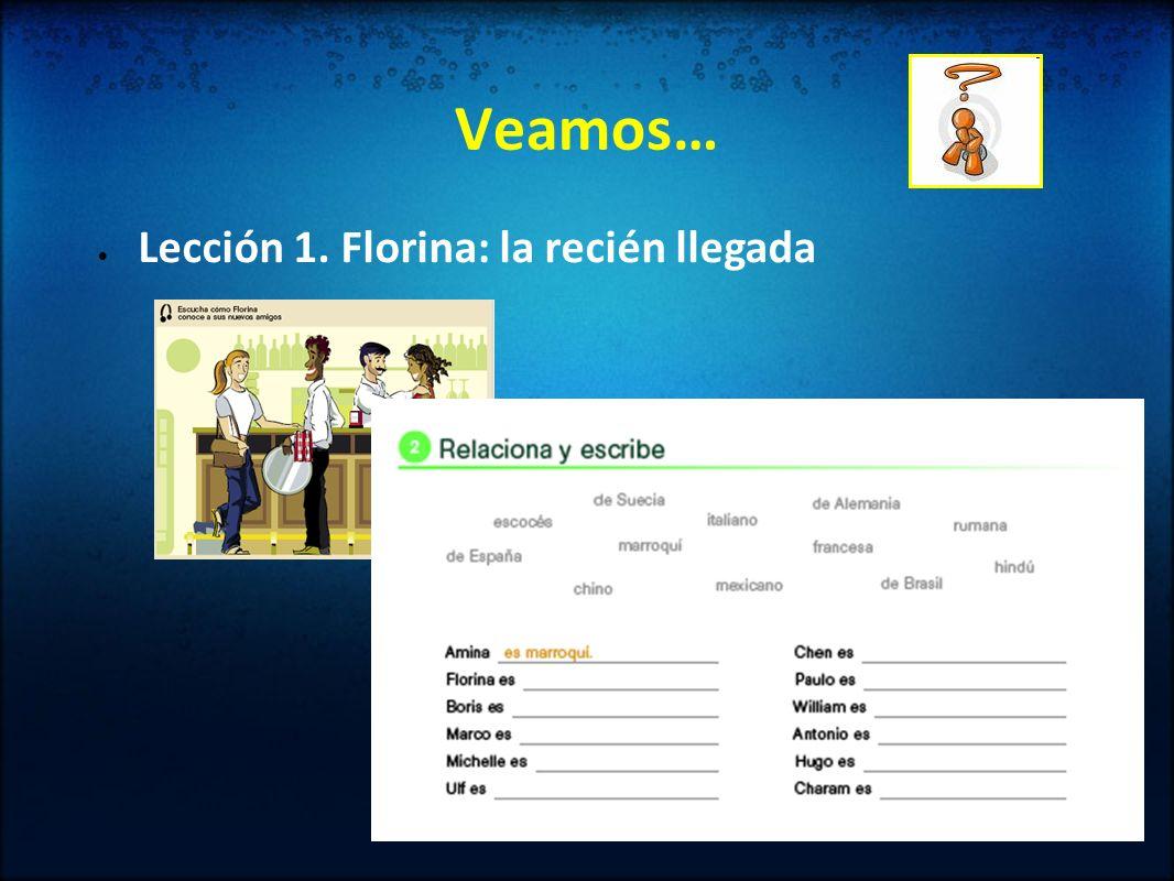 Veamos… Lección 1. Florina: la recién llegada