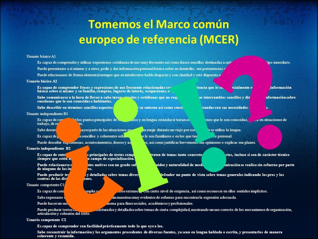 Tomemos el Marco común europeo de referencia (MCER)