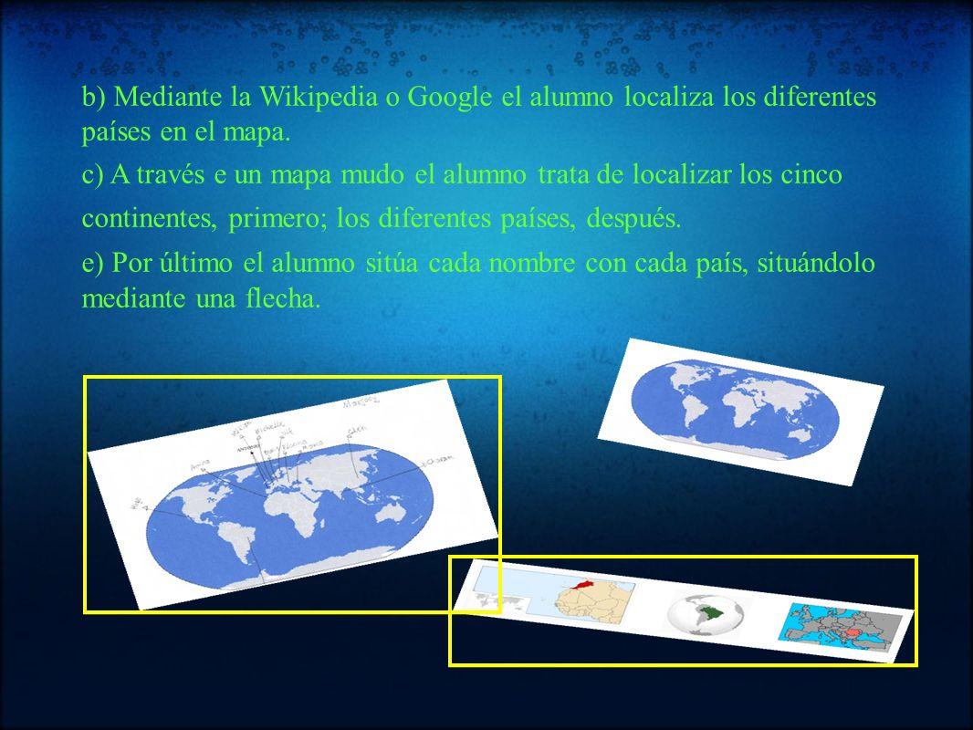 b) Mediante la Wikipedia o Google el alumno localiza los diferentes países en el mapa.