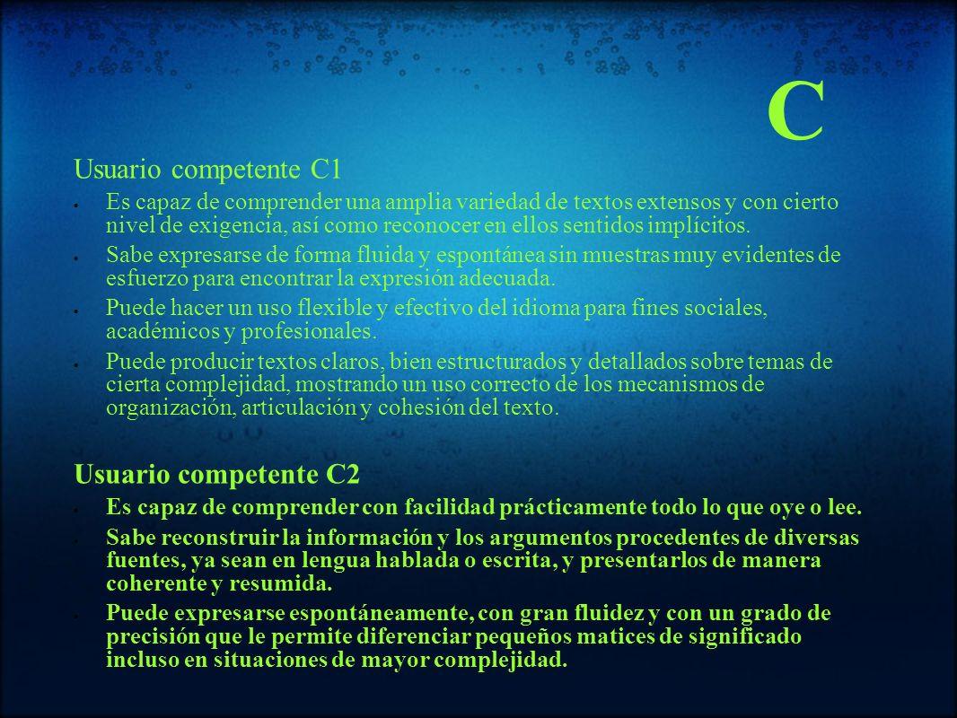 C Usuario competente C1 Usuario competente C2
