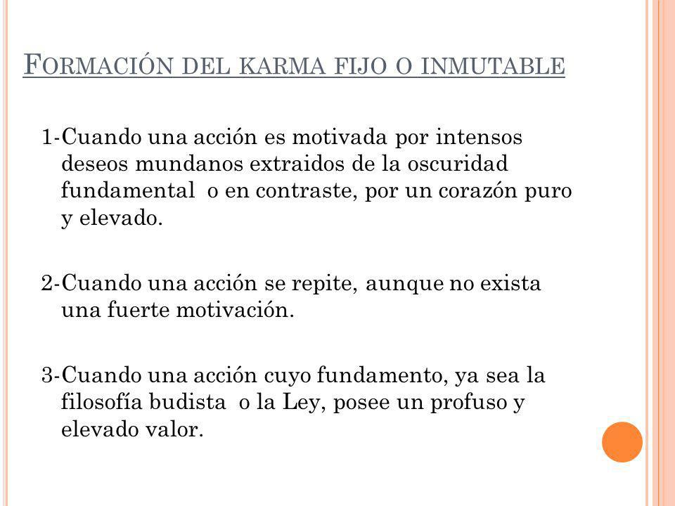 Formación del karma fijo o inmutable