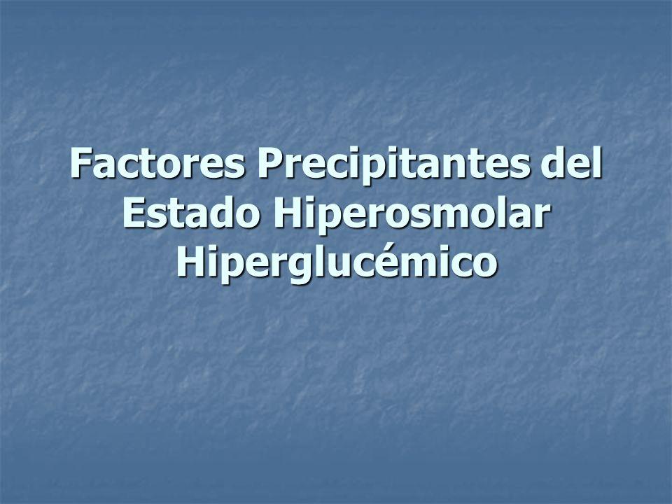 Factores Precipitantes del Estado Hiperosmolar Hiperglucémico