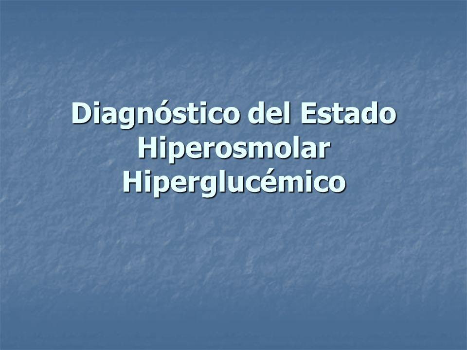 Diagnóstico del Estado Hiperosmolar Hiperglucémico
