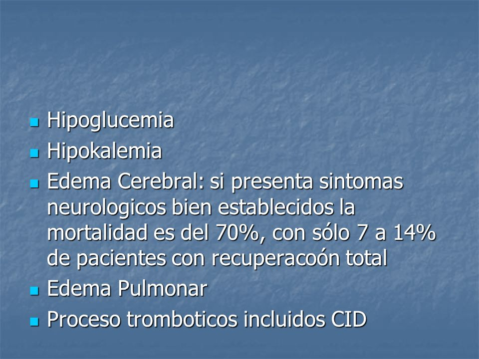 HipoglucemiaHipokalemia.