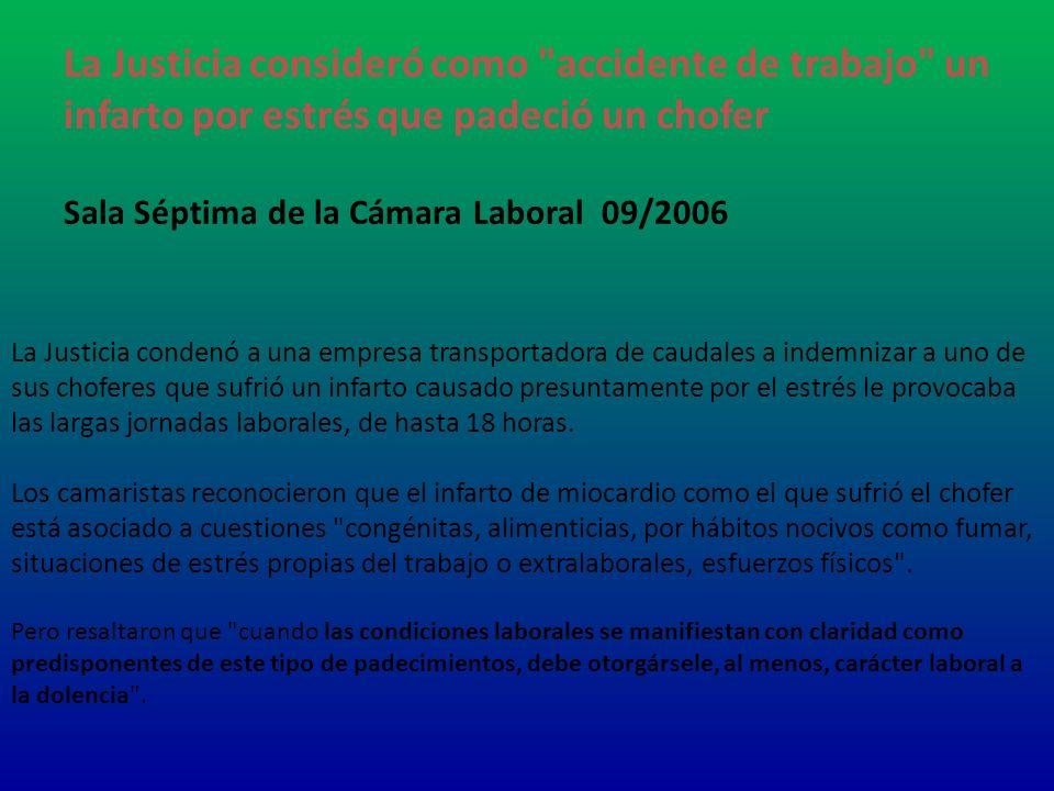 La Justicia consideró como accidente de trabajo un infarto por estrés que padeció un chofer Sala Séptima de la Cámara Laboral 09/2006