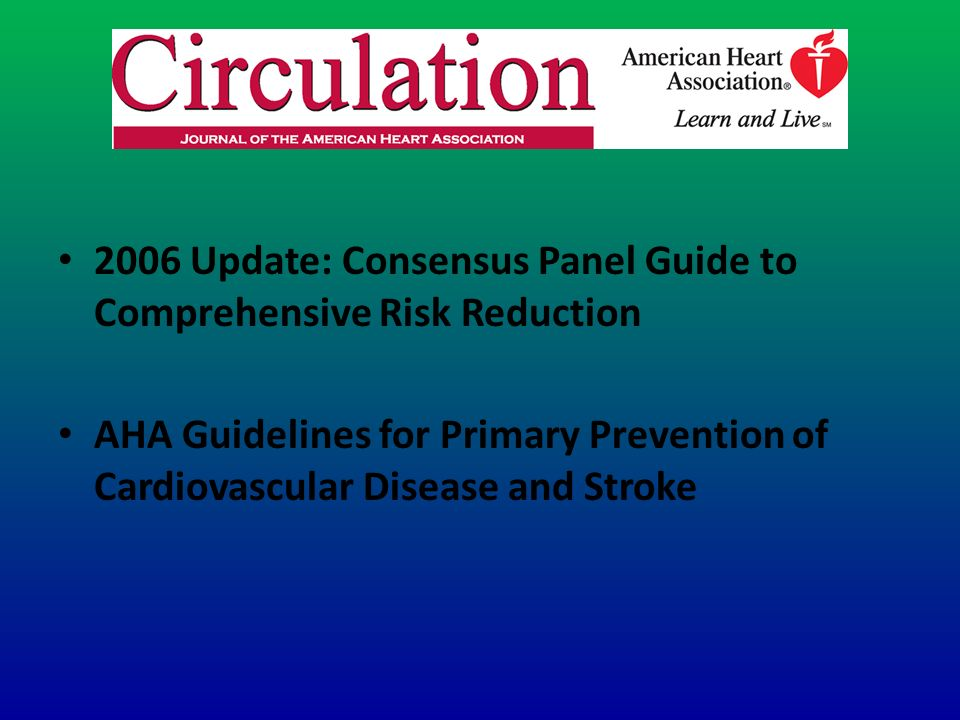2006 Update: Consensus Panel Guide to Comprehensive Risk Reduction
