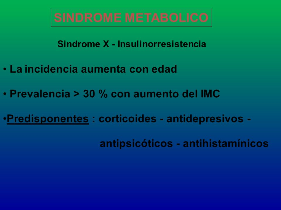 SINDROME METABOLICO La incidencia aumenta con edad