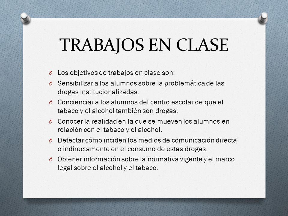 TRABAJOS EN CLASE Los objetivos de trabajos en clase son: