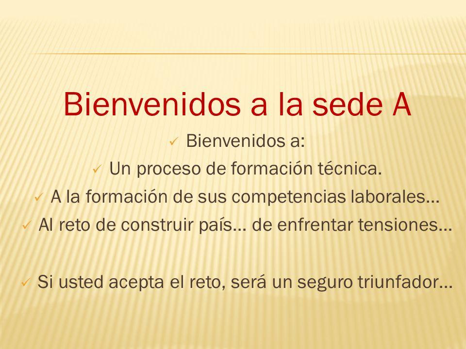 Bienvenidos a la sede A Bienvenidos a:
