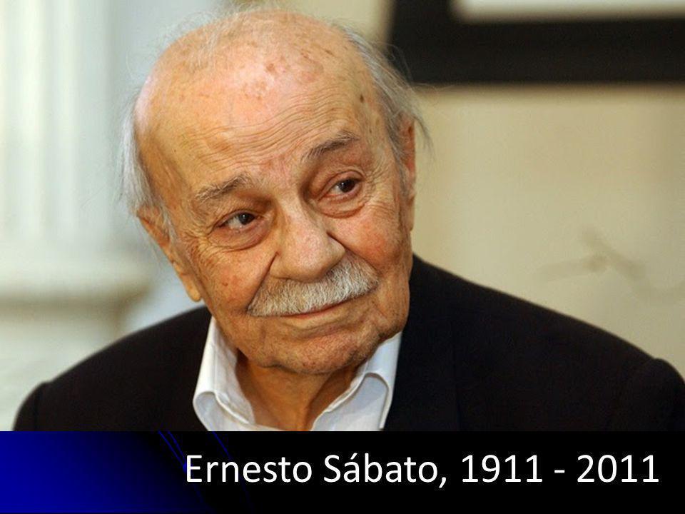 Ernesto Sábato, 1911 - 2011