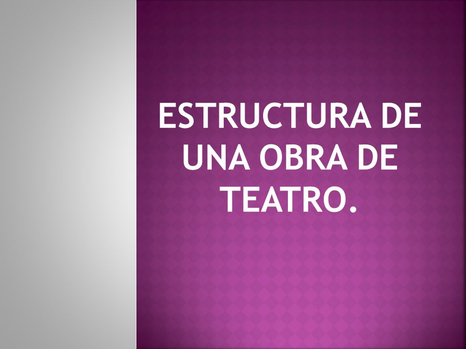 Estructura De Una Obra De Teatro Ppt Video Online Descargar