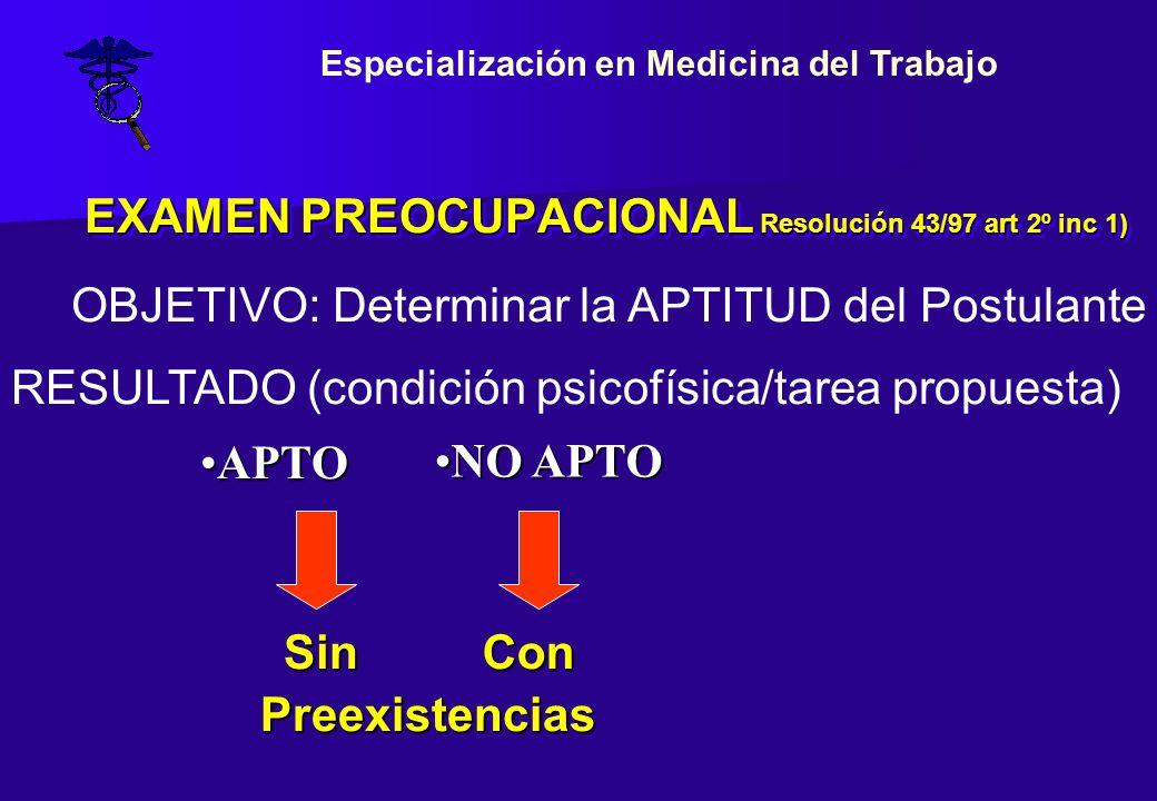 EXAMEN PREOCUPACIONAL Resolución 43/97 art 2º inc 1)